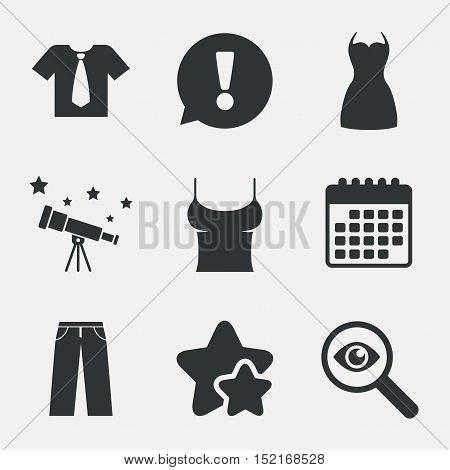 Clothes icons. T-shirt with business tie and pants signs. Women dress symbol. Attention, investigate and stars icons. Telescope and calendar signs. Vector