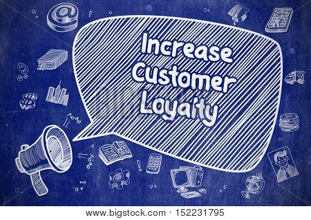 Increase Customer Loyalty on Speech Bubble. Cartoon Illustration of Shouting Horn Speaker. Advertising Concept.