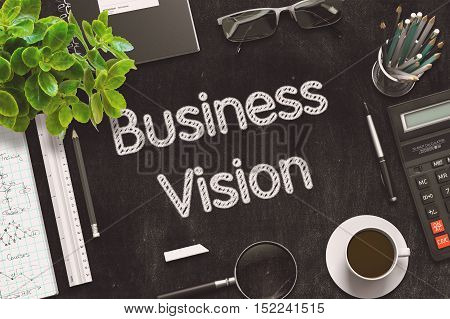 Business Vision - Black Chalkboard with Hand Drawn Text and Stationery. Top View. 3d Rendering. Toned Image.