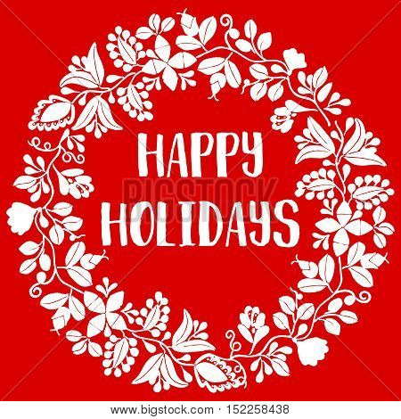 Happy Holidays vector card with white wreath isolated on red background