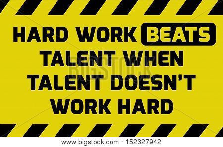 Hard Work Beats Talent Sign