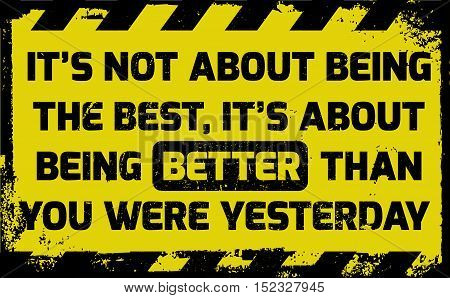 It's About Being Better Sign