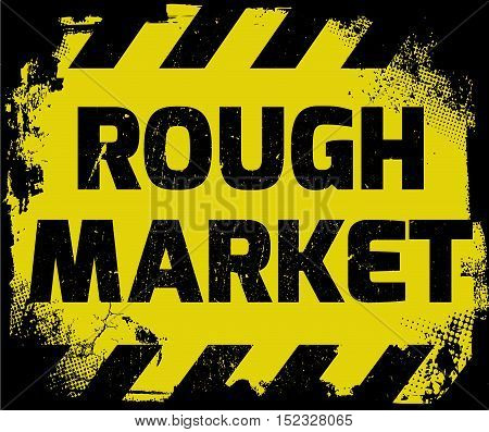 Rough Market Sign