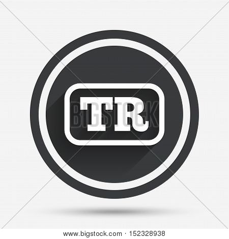Turkish language sign icon. TR Turkey translation symbol with frame. Circle flat button with shadow and border. Vector