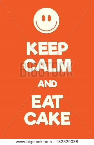 Keep Calm And Eat Cake Poster