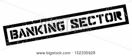 Banking Sector Rubber Stamp