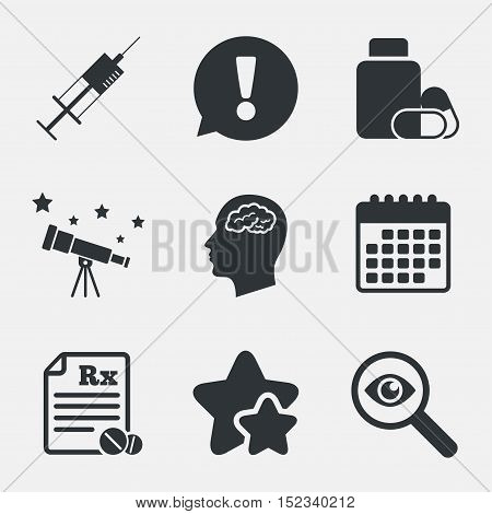 Medicine icons. Medical tablets bottle, head with brain, prescription Rx and syringe signs. Pharmacy or medicine symbol. Attention, investigate and stars icons. Telescope and calendar signs. Vector