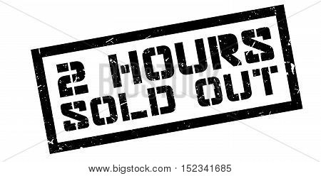 2 Hours Sold Out Rubber Stamp
