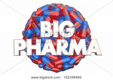 Big Pharma Industry Lobbying Power Pills Medicine 3d Illustration