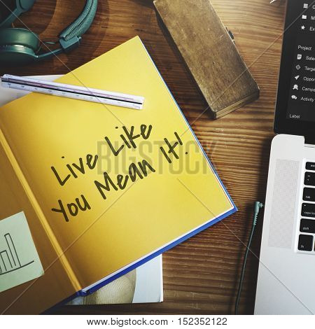 Live Like You Mean It Motivation Concept