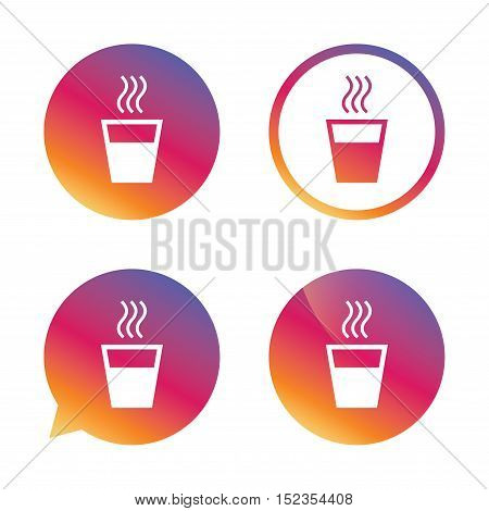 Hot water sign icon. Hot drink glass symbol. Gradient buttons with flat icon. Speech bubble sign. Vector
