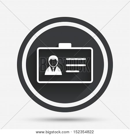 ID card sign icon. Identity card badge symbol. Circle flat button with shadow and border. Vector
