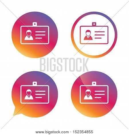 ID card sign icon. Identity card badge symbol. Gradient buttons with flat icon. Speech bubble sign. Vector