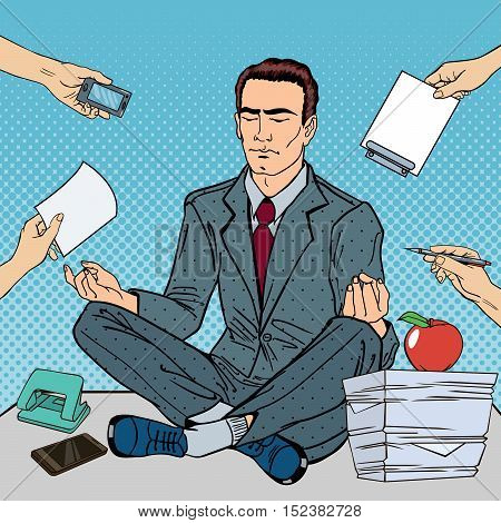 Pop Art Businessman Meditating on the Office Table at Multi Tasking Work. Vector illustration