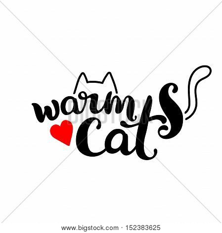 Warm cat. Lettering. The cat's ears and tail. Red heart. Isolated vector object on white background.
