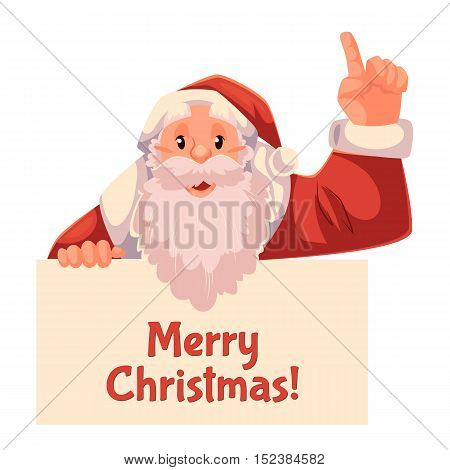 Cartoon style Santa Claus holding a sign and pointing up, Christmas vector greeting card. Half length portrait of Santa holding a sign and pointing up, greeting card template for Christmas eve