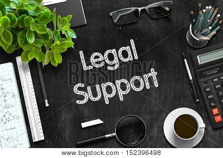 Legal Support Handwritten on Black Chalkboard. Top View Composition with Black Chalkboard with Office Supplies Around. 3d Rendering.
