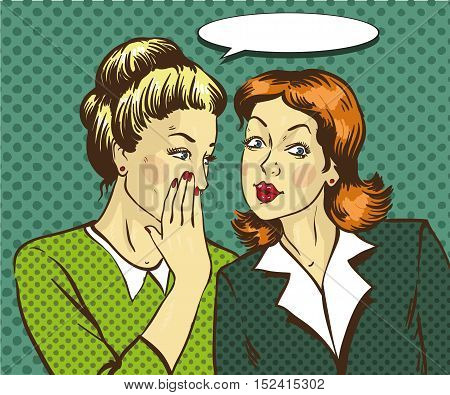 Pop art retro comic vector illustration. Woman whispering gossip or secret to her friend. Speech bubble.