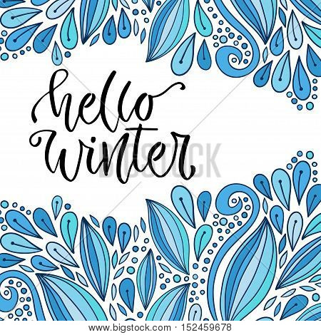 Hand drawn vector lettering. Hello winter. Holiday modern calligraphy. Greeting card or poster