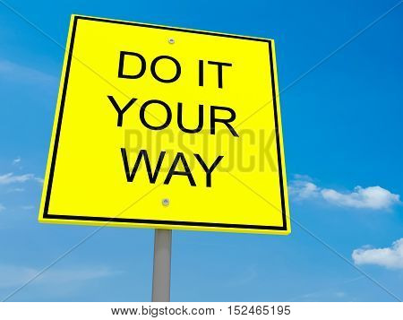 Yellow Road Sign Do It Your Way Against A Cloudy Sky 3d illustration