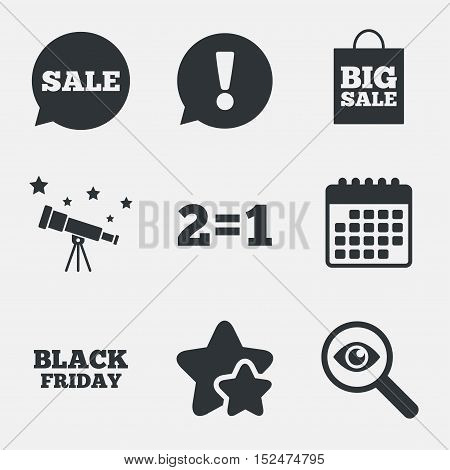 Sale speech bubble icons. Two equals one. Black friday sign. Big sale shopping bag symbol. Attention, investigate and stars icons. Telescope and calendar signs. Vector