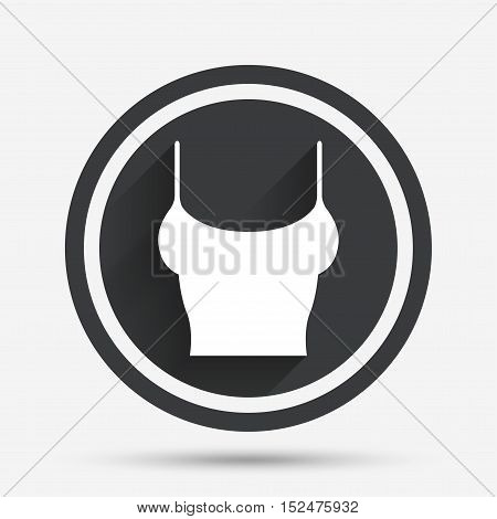 Women T-shirt sign icon. Intimates and sleeps symbol. Circle flat button with shadow and border. Vector
