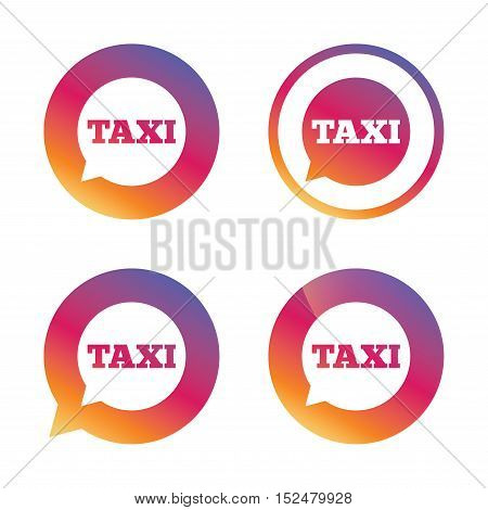 Taxi speech bubble sign icon. Public transport symbol Gradient buttons with flat icon. Speech bubble sign. Vector