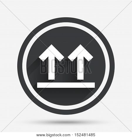 This side up sign icon. Fragile package symbol. Arrows. Circle flat button with shadow and border. Vector