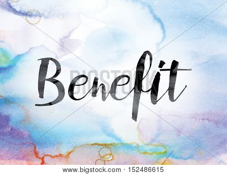 Benefit Colorful Watercolor And Ink Word Art