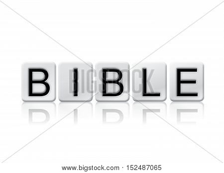 Bible Isolated Tiled Letters Concept And Theme