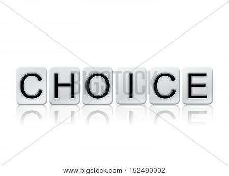Choice Isolated Tiled Letters Concept And Theme