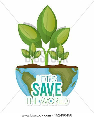 world with plant lets save the world vector illustration