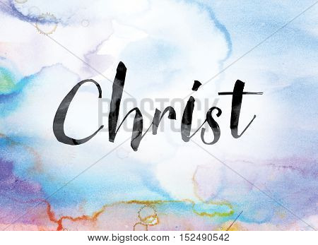 Christ Colorful Watercolor And Ink Word Art