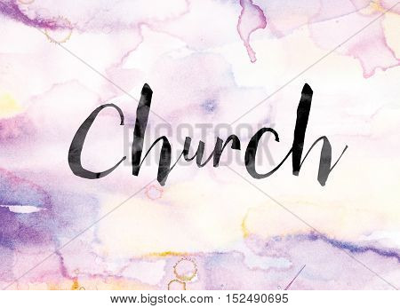 Church Colorful Watercolor And Ink Word Art
