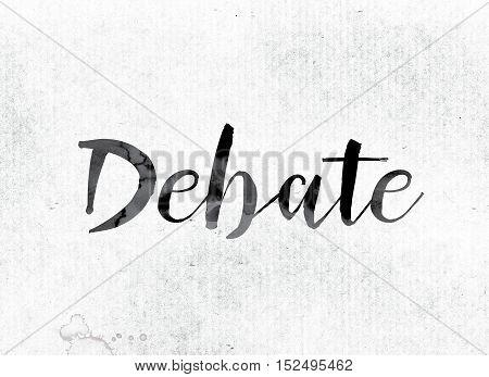 Debate Concept Painted In Ink