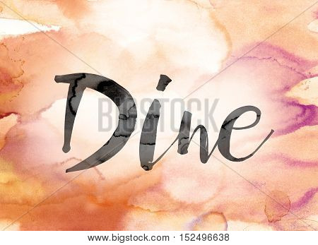 Dine Colorful Watercolor And Ink Word Art