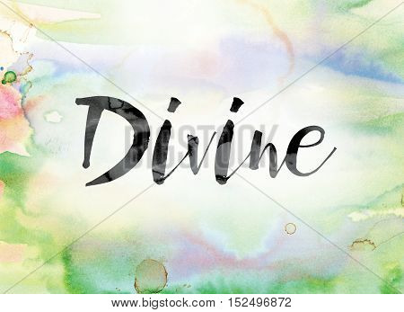 Divine Colorful Watercolor And Ink Word Art