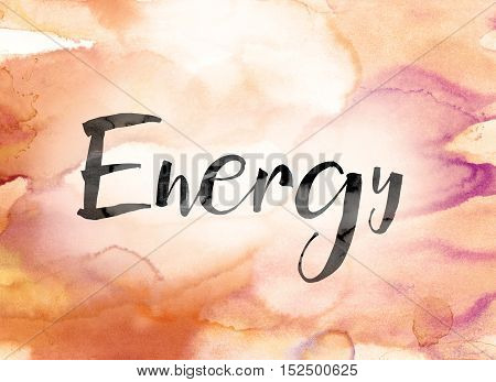 Energy Colorful Watercolor And Ink Word Art
