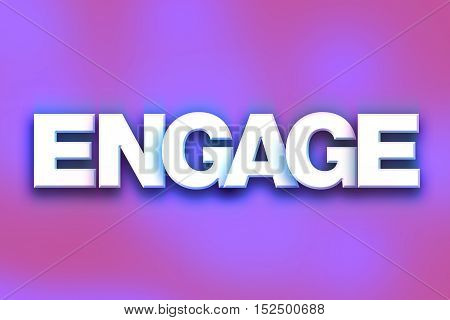 Engage Concept Colorful Word Art