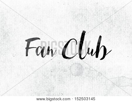 Fan Club Concept Painted In Ink