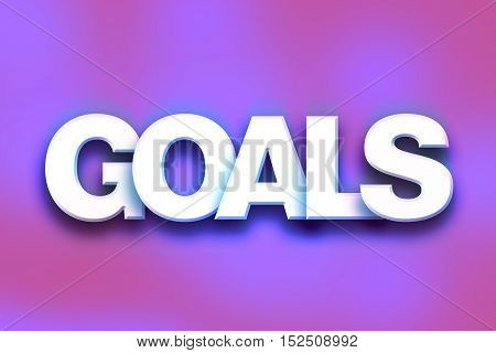 Goals Concept Colorful Word Art