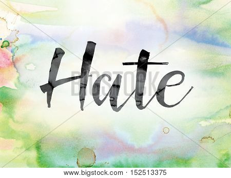 Hate Colorful Watercolor And Ink Word Art