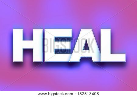 Heal Concept Colorful Word Art
