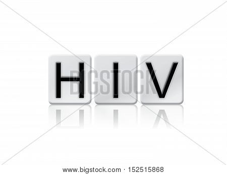 Hiv Isolated Tiled Letters Concept And Theme