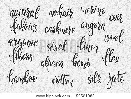Natural fibers types lettering set. Sewing studio calligraphy graphic design typography element. Hand written calligraphy signs. Cute simple vector. Organic Fabrics linen cotton silk cashmere alpaca