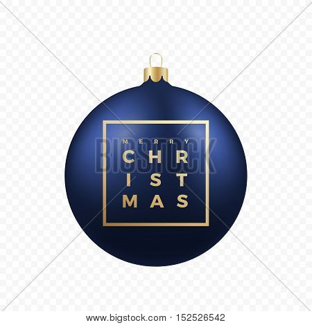 Christmas Greetings Sticker or Banner. Blue Ball on Transparent Background with Golden Modern Typography in a Frame. Isolated.