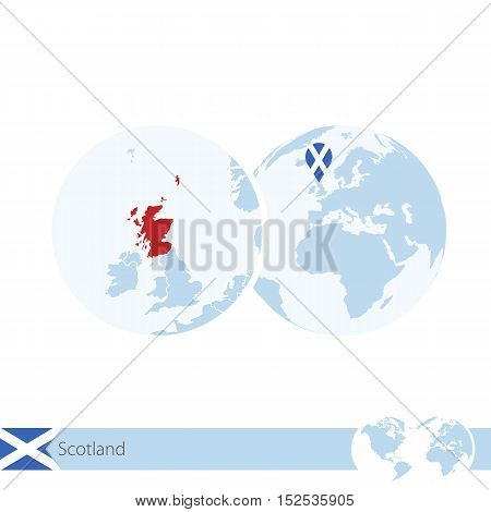 Scotland On World Globe With Flag And Regional Map Of Scotland.