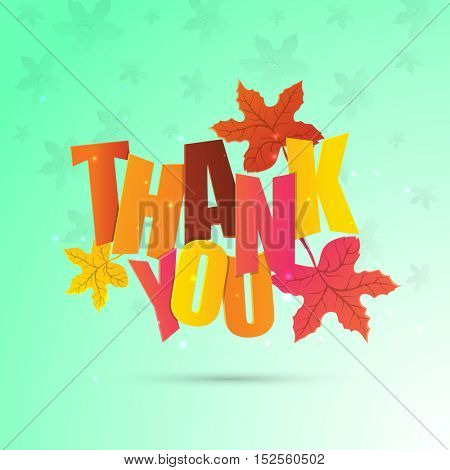 Colorful text Thank You with maple leaves, Elegant background for Happy Thanksgiving Day celebration.