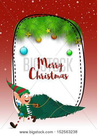 Greeting Card design with illustration of a funny elf carrying Big Xmas Tree on creative background for Merry Christmas celebration.