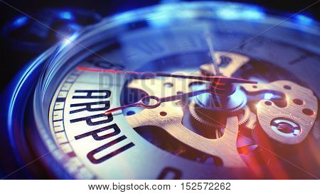 Business Concept: ARPPU - Average Revenue Per Paying User Phrase. on Watch Face with Close Up View of Watch Mechanism. Time Concept with Selective Focus and Vintage Effect. 3D Illustration.